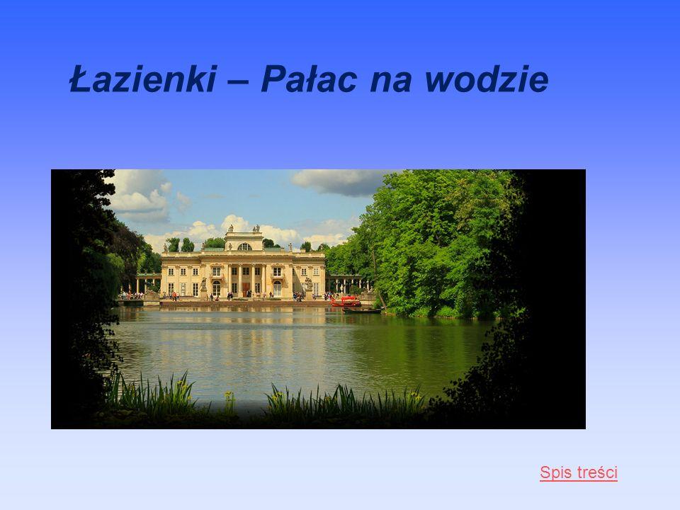 Łazienki – Pałac na wodzie Spis treści