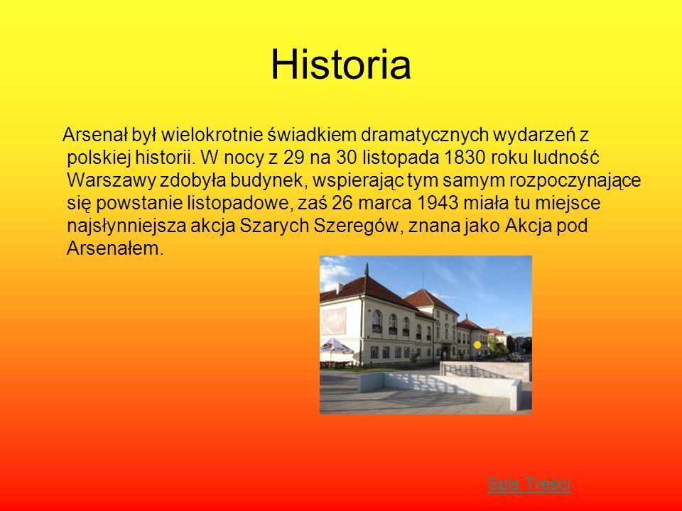 Historia Arsenał był wielokrotnie świadkiem dramatycznych wydarzeń z polskiej historii. W nocy z 29 na 30 listopada 1830 roku ludność Warszawy zdobyła