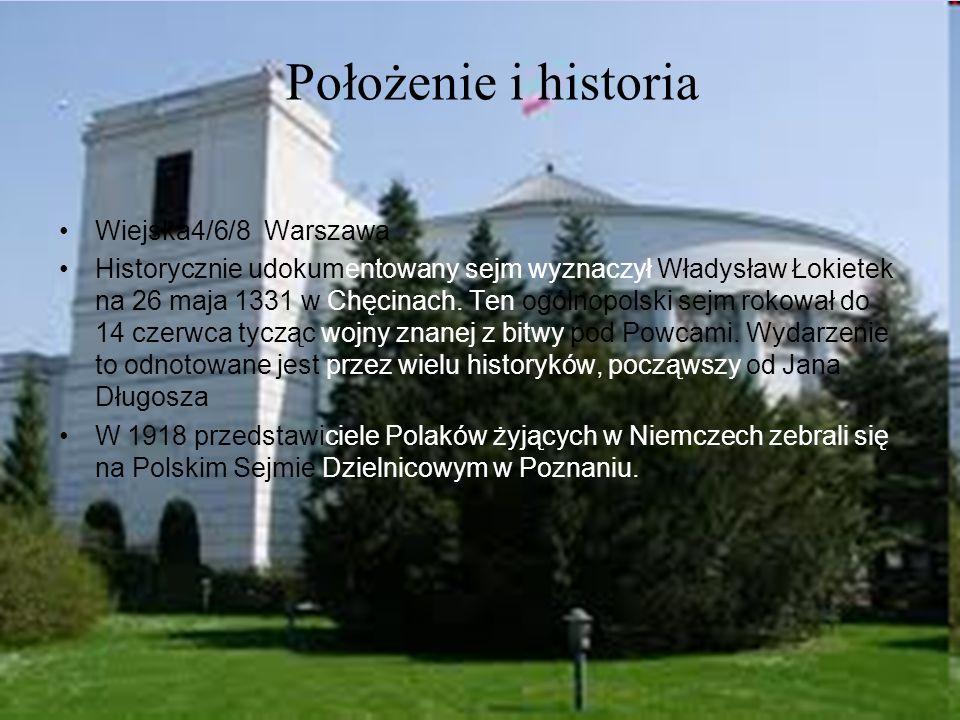 Wiejska4/6/8 Warszawa Historycznie udokumentowany sejm wyznaczył Władysław Łokietek na 26 maja 1331 w Chęcinach. Ten ogólnopolski sejm rokował do 14 c