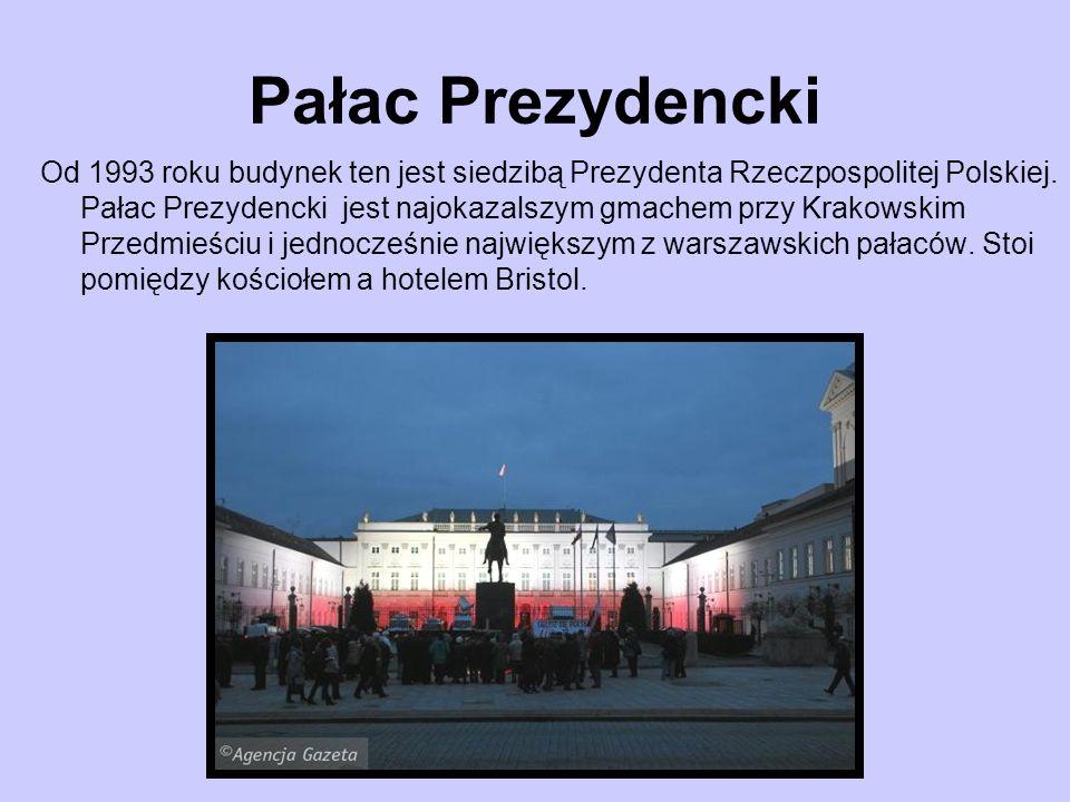 Pałac Prezydencki Od 1993 roku budynek ten jest siedzibą Prezydenta Rzeczpospolitej Polskiej. Pałac Prezydencki jest najokazalszym gmachem przy Krakow