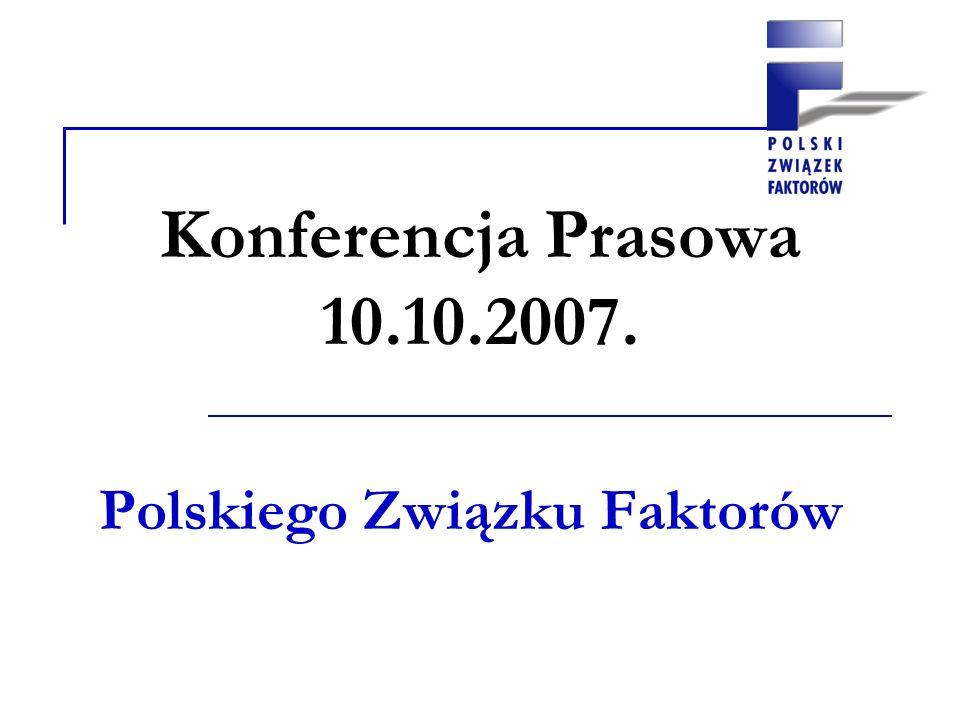 Konferencja Prasowa 10.10.2007. Polskiego Związku Faktorów