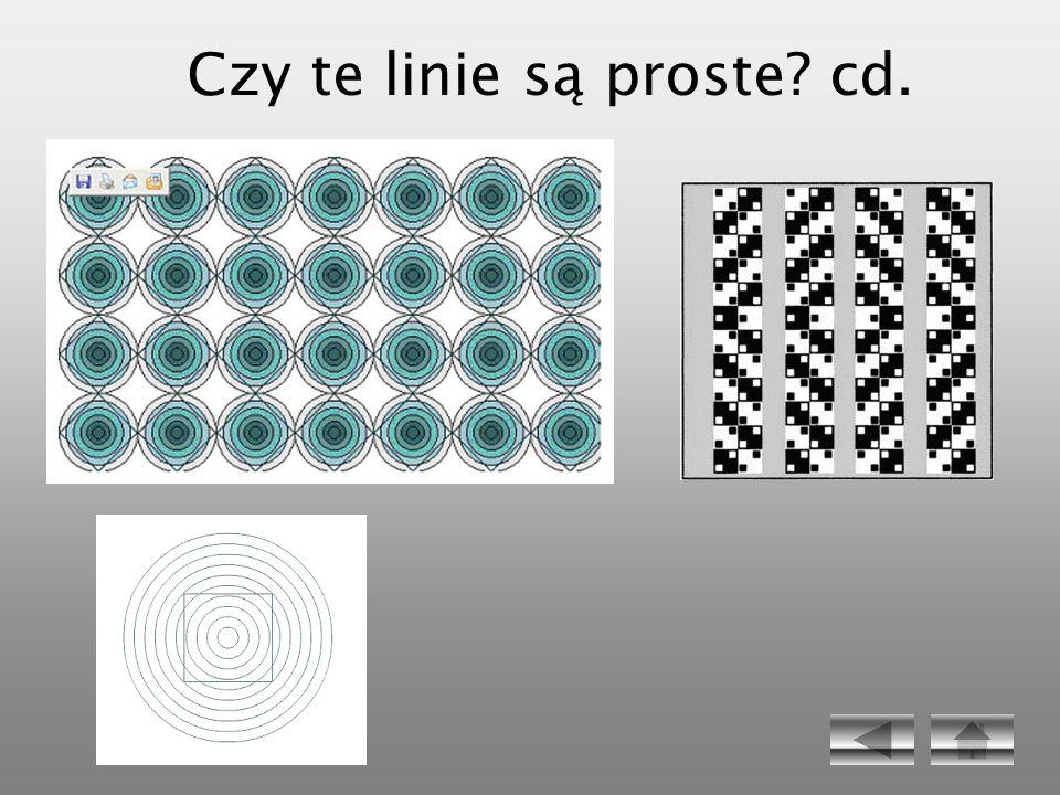 Czy te linie są proste? cd.