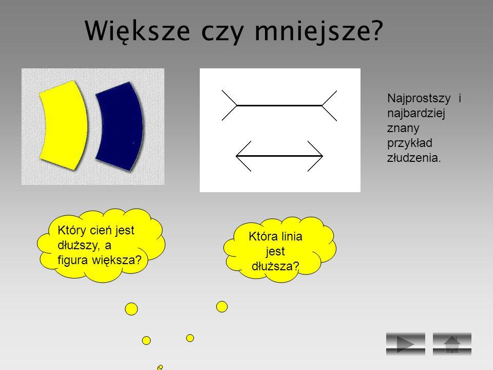 Większe czy mniejsze? Najprostszy i najbardziej znany przykład złudzenia. Który cień jest dłuższy, a figura większa? Która linia jest dłuższa?
