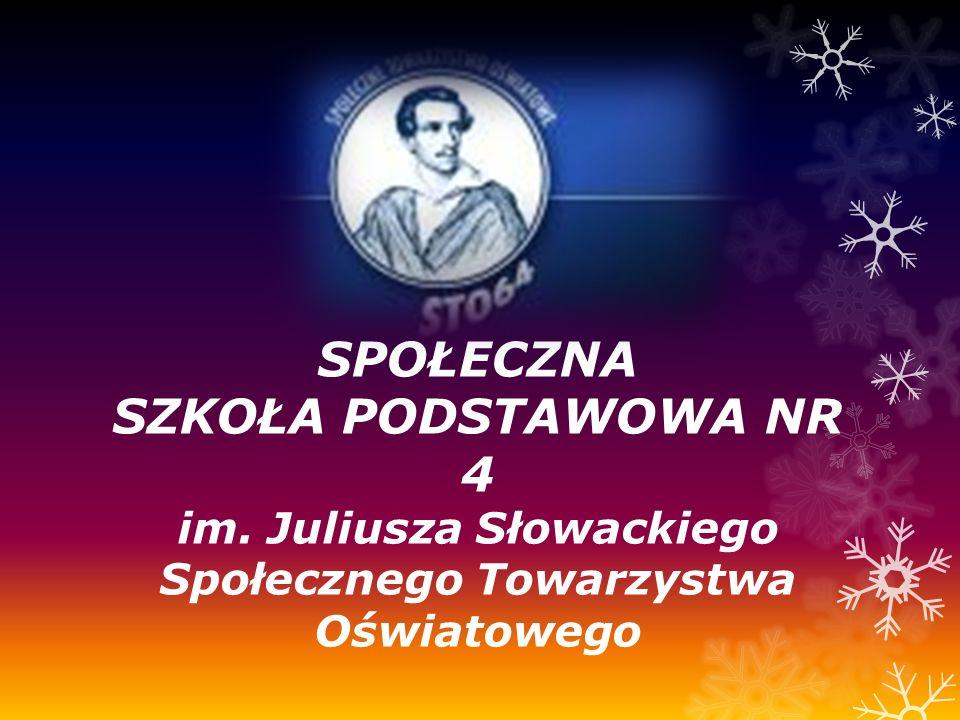 SPOŁECZNA SZKOŁA PODSTAWOWA NR 4 im. Juliusza Słowackiego Społecznego Towarzystwa Oświatowego