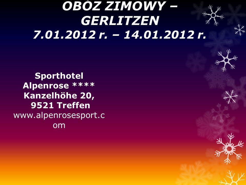 OBÓZ ZIMOWY – GERLITZEN 7.01.2012 r. – 14.01.2012 r. Sporthotel Alpenrose **** Kanzelhöhe 20, 9521 Treffen www.alpenrosesport.c om