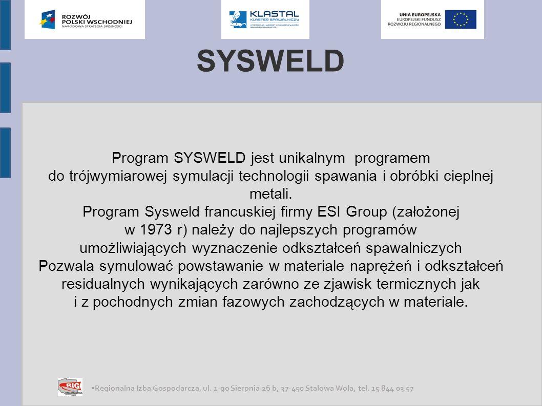 SYSWELD Program SYSWELD jest używany do wirtualnych symulacji numerycznych procesów obróbki cieplnej i spawania, biorąc pod uwagę przemiany fazowe.