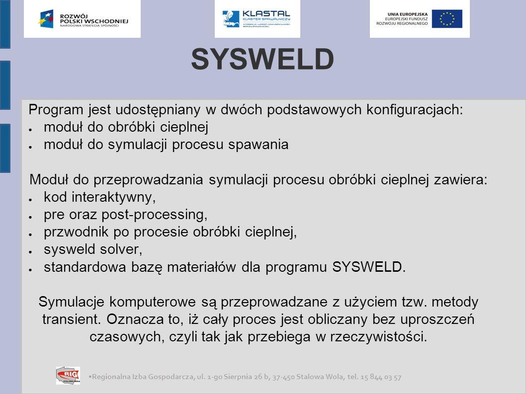 SYSWELD Regionalna Izba Gospodarcza, ul.1-go Sierpnia 26 b, 37-450 Stalowa Wola, tel.