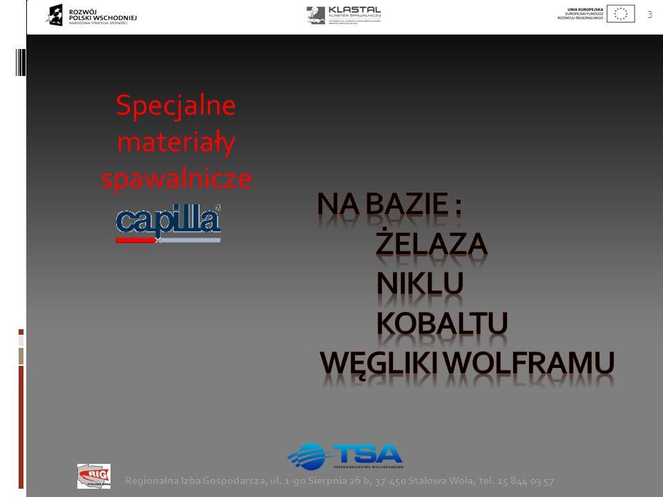 3 Regionalna Izba Gospodarcza, ul. 1-go Sierpnia 26 b, 37-450 Stalowa Wola, tel. 15 844 03 57 Specjalne materiały spawalnicze