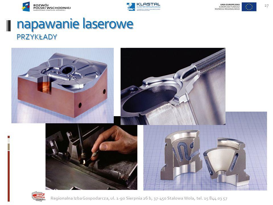 napawanie laserowe PRZYKŁADY 27 Regionalna Izba Gospodarcza, ul. 1-go Sierpnia 26 b, 37-450 Stalowa Wola, tel. 15 844 03 57