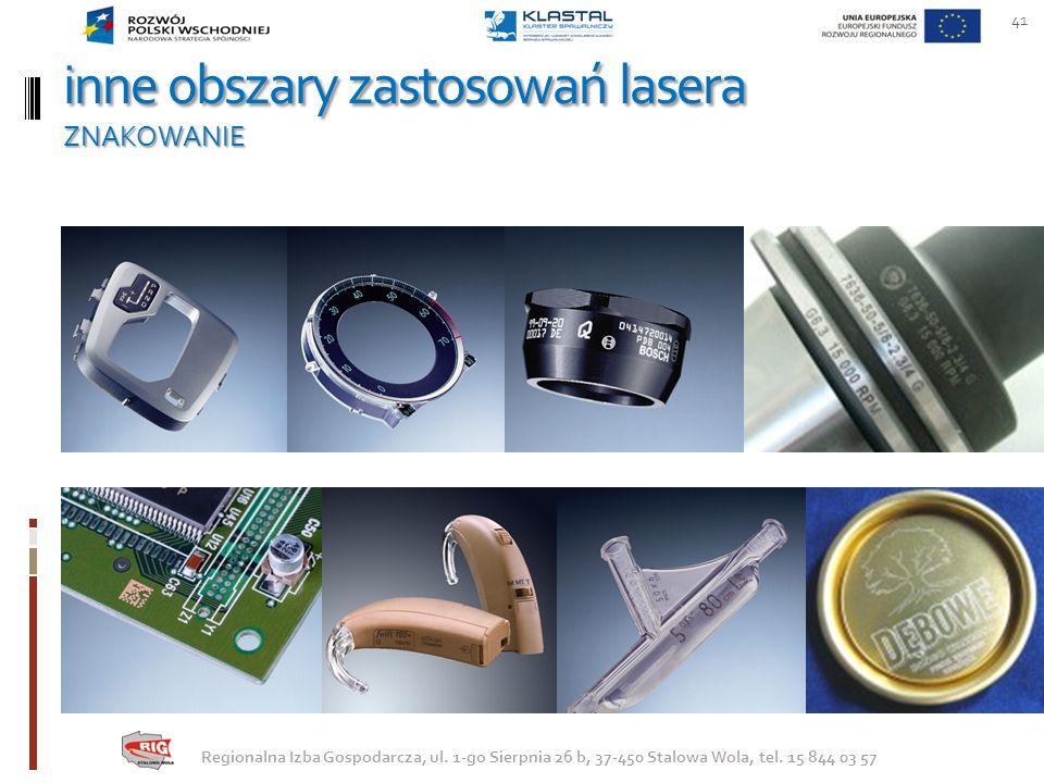 inne obszary zastosowań lasera ZNAKOWANIE 41 Regionalna Izba Gospodarcza, ul. 1-go Sierpnia 26 b, 37-450 Stalowa Wola, tel. 15 844 03 57