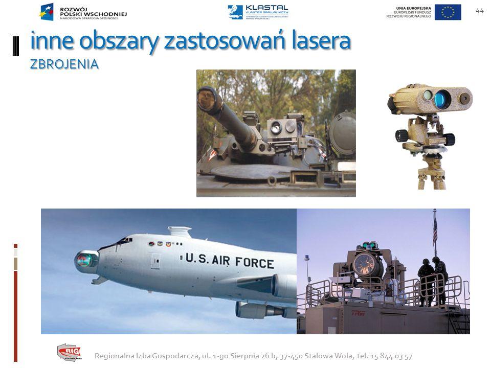inne obszary zastosowań lasera ZBROJENIA 44 Regionalna Izba Gospodarcza, ul. 1-go Sierpnia 26 b, 37-450 Stalowa Wola, tel. 15 844 03 57