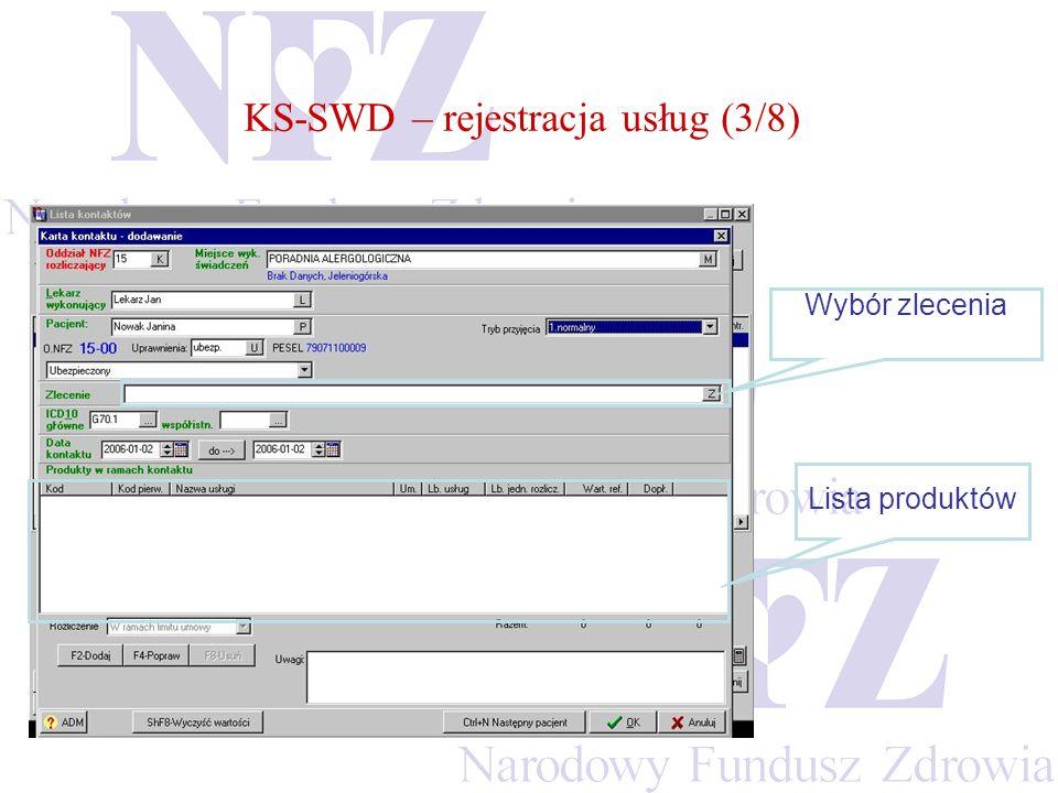 KS-SWD – rejestracja usług (3/8) Wybór zlecenia Lista produktów
