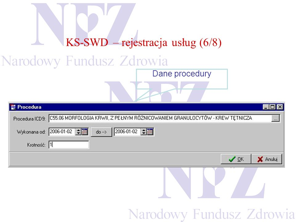 KS-SWD – rejestracja usług (6/8) Dane procedury