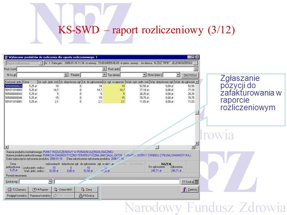 KS-SWD – raport rozliczeniowy (3/12) Zgłaszanie pozycji do zafakturowania w raporcie rozliczeniowym