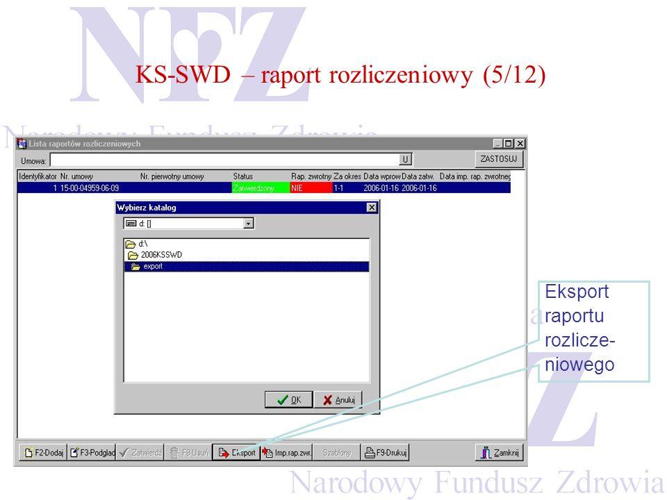 KS-SWD – raport rozliczeniowy (5/12) Eksport raportu rozlicze- niowego