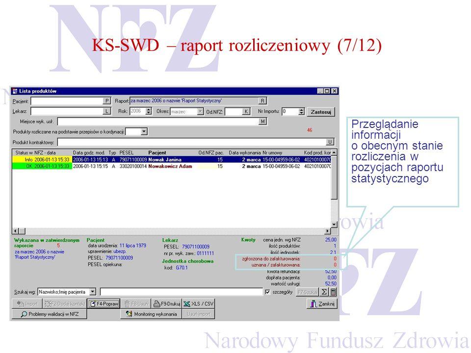 KS-SWD – raport rozliczeniowy (7/12) Przeglądanie informacji o obecnym stanie rozliczenia w pozycjach raportu statystycznego