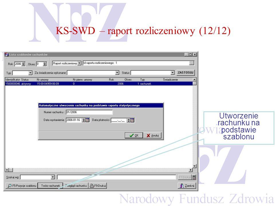 KS-SWD – raport rozliczeniowy (12/12) Utworzenie rachunku na podstawie szablonu