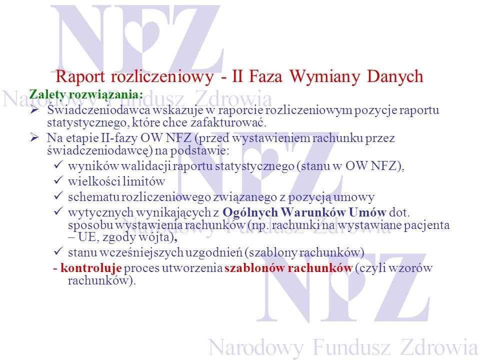 Raport rozliczeniowy - II Faza Wymiany Danych Zalety rozwiązania: Świadczeniodawca wskazuje w raporcie rozliczeniowym pozycje raportu statystycznego, które chce zafakturować.