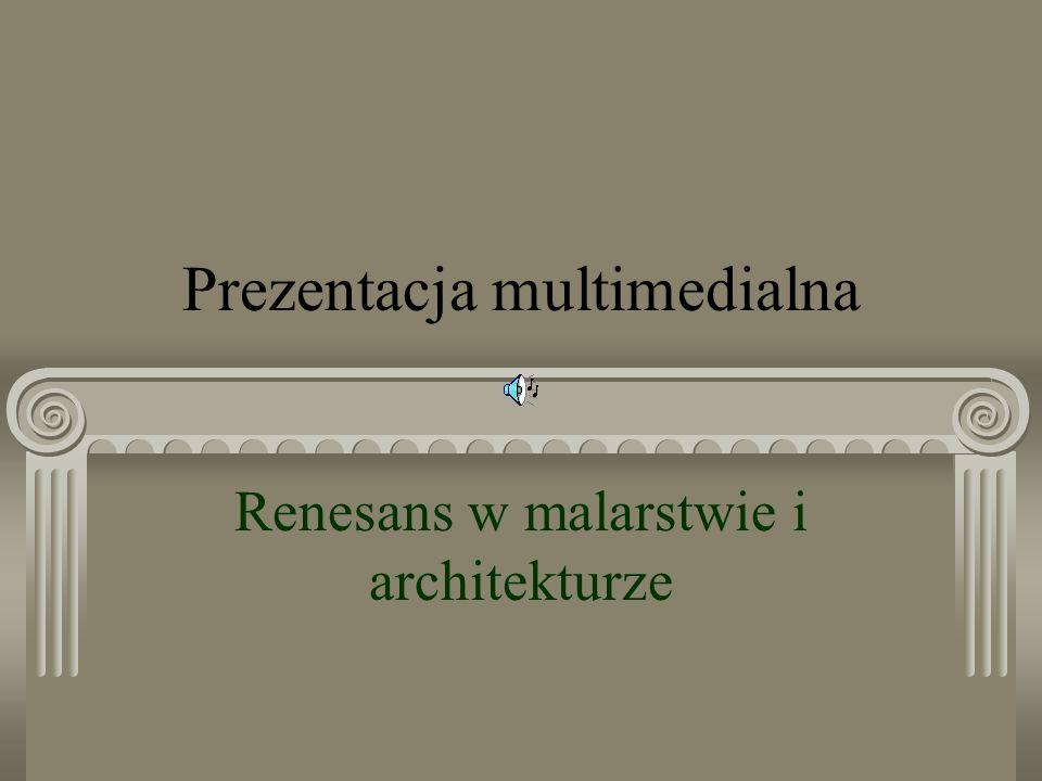 Prezentacja multimedialna Renesans w malarstwie i architekturze