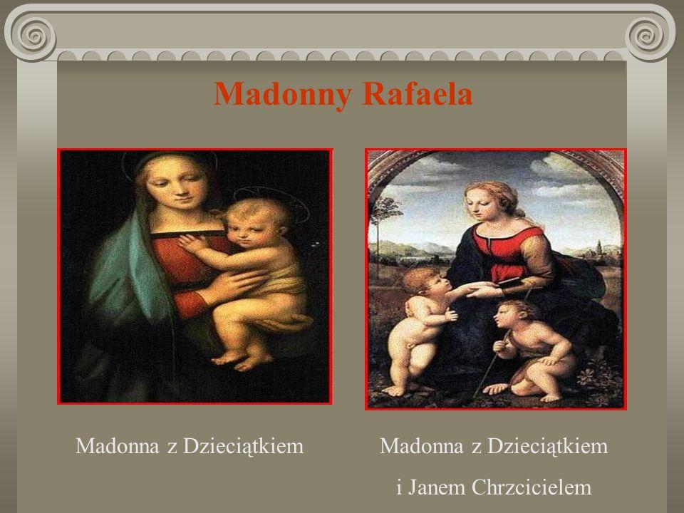 RAFAEL SANTI (1483-1520) Syn malarza nadwornego rodziny Montefeltro. Początkowo uczył się malarstwa w warsztacie ojca. Wszechstronne wykształcenie zdo