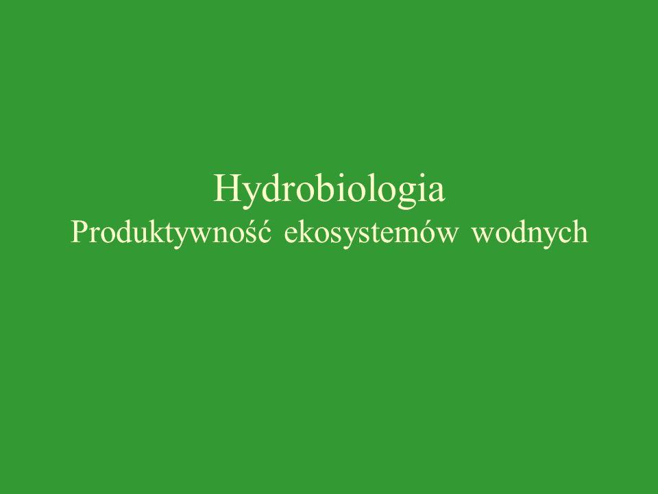 Hydrobiologia Produktywność ekosystemów wodnych