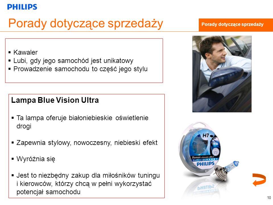 Porady dotyczące sprzedaży Kawaler Lubi, gdy jego samochód jest unikatowy Prowadzenie samochodu to część jego stylu 10 Porady dotyczące sprzedaży Lampa Blue Vision Ultra Ta lampa oferuje białoniebieskie oświetlenie drogi Zapewnia stylowy, nowoczesny, niebieski efekt Wyróżnia się Jest to niezbędny zakup dla miłośników tuningu i kierowców, którzy chcą w pełni wykorzystać potencjał samochodu