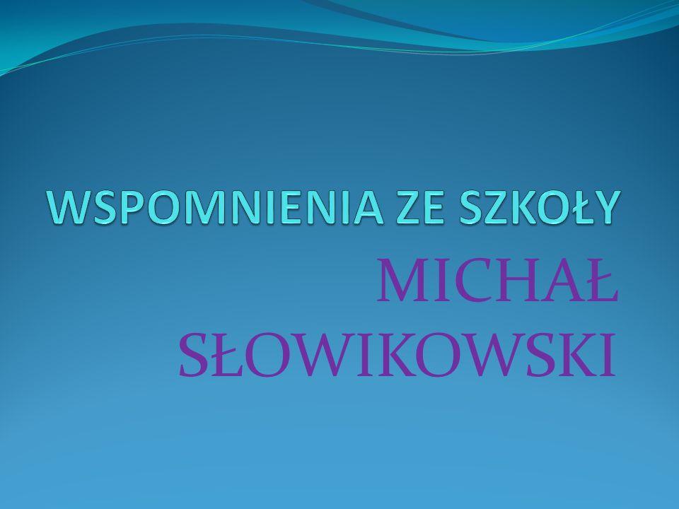 MICHAŁ SŁOWIKOWSKI