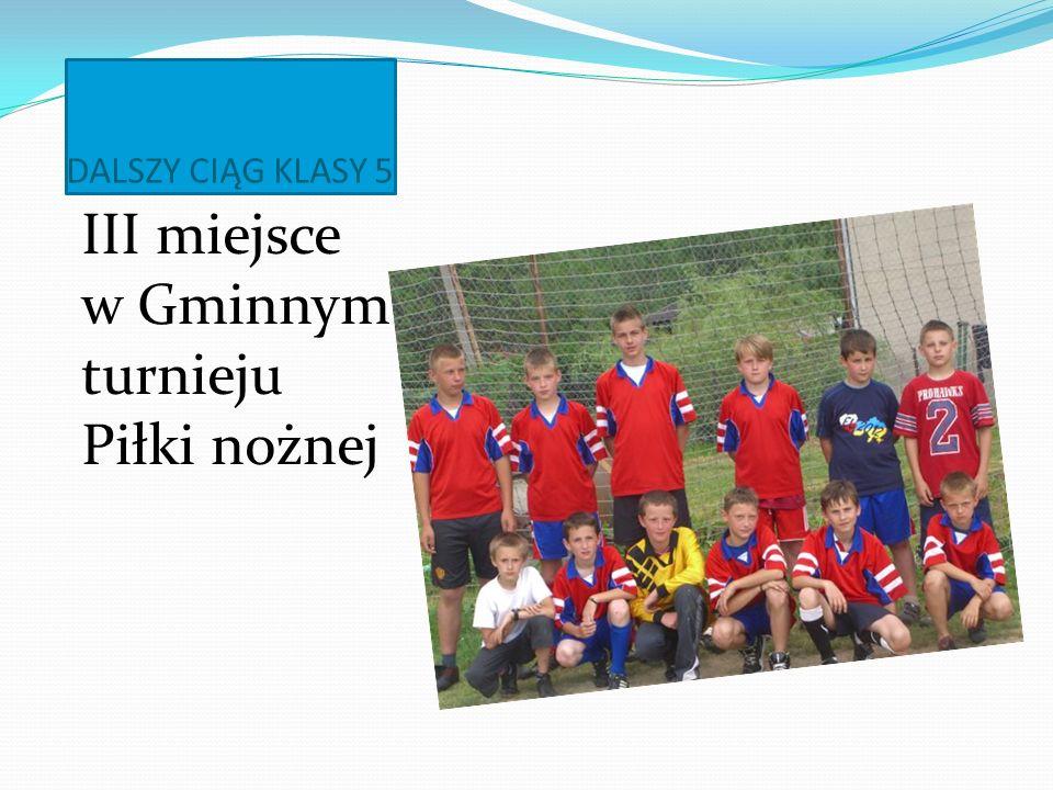 DALSZY CIĄG KLASY 5 III miejsce w Gminnym turnieju Piłki nożnej