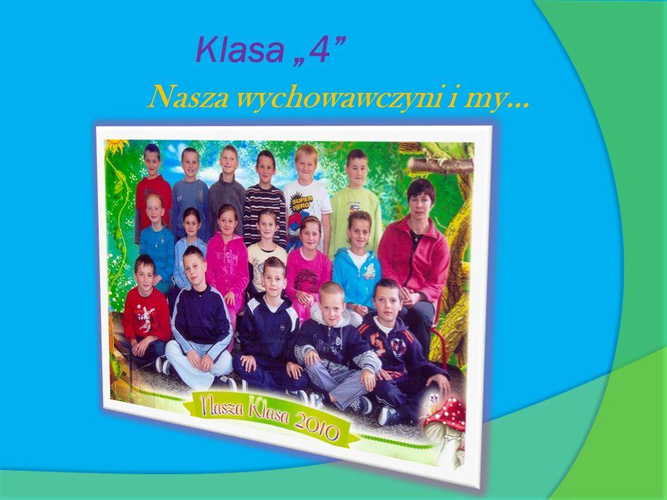 Klasa 4 Nasza wychowawczyni i my…