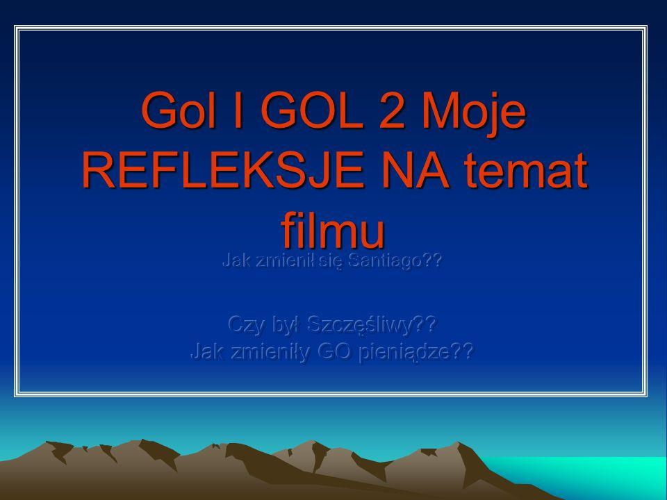 Gol I GOL 2 Moje REFLEKSJE NA temat filmu