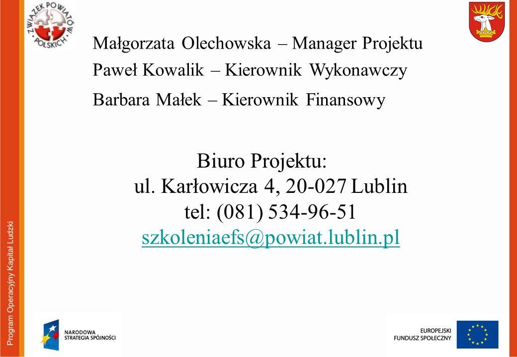 Biuro Projektu: ul. Karłowicza 4, 20-027 Lublin tel: (081) 534-96-51 szkoleniaefs@powiat.lublin.pl szkoleniaefs@powiat.lublin.pl Małgorzata Olechowska