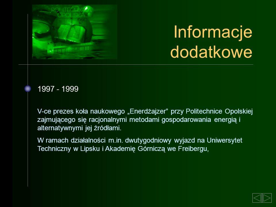 1997 - 1999 V-ce prezes koła naukowego Enerdżajzer przy Politechnice Opolskiej zajmującego się racjonalnymi metodami gospodarowania energią i alternat