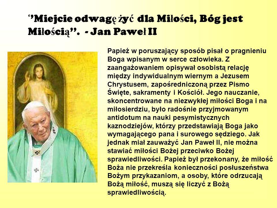 Papież w poruszający sposób pisał o pragnieniu Boga wpisanym w serce człowieka. Z zaangażowaniem opisywał osobistą relację między indywidualnym wierny