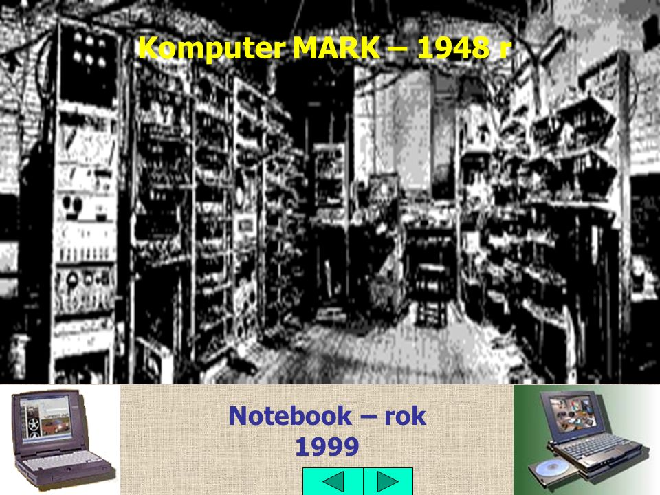 Notebook – rok 1999 Komputer MARK – 1948 r