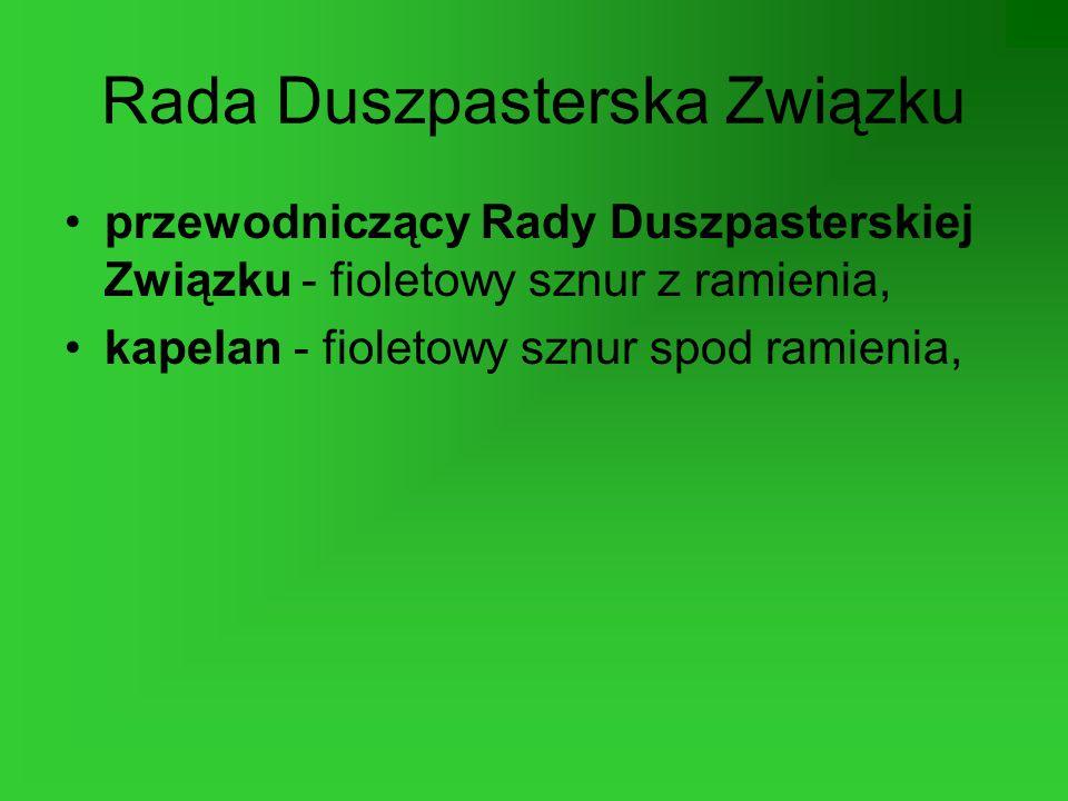Rada Duszpasterska Związku przewodniczący Rady Duszpasterskiej Związku - fioletowy sznur z ramienia, kapelan - fioletowy sznur spod ramienia,