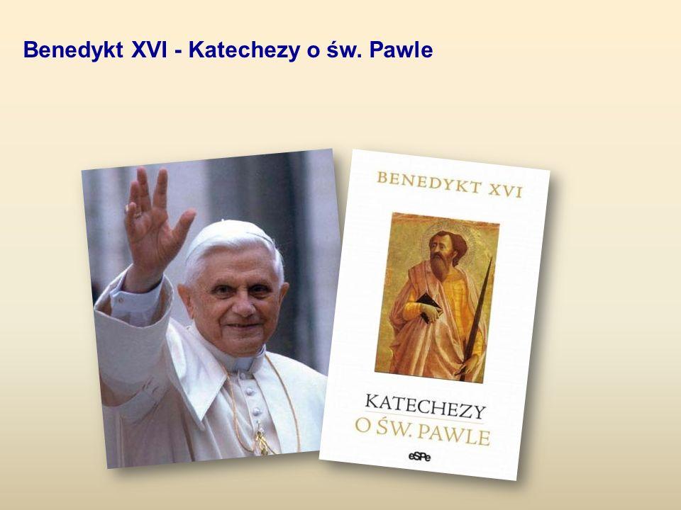 Benedykt XVI - Katechezy o św. Pawle