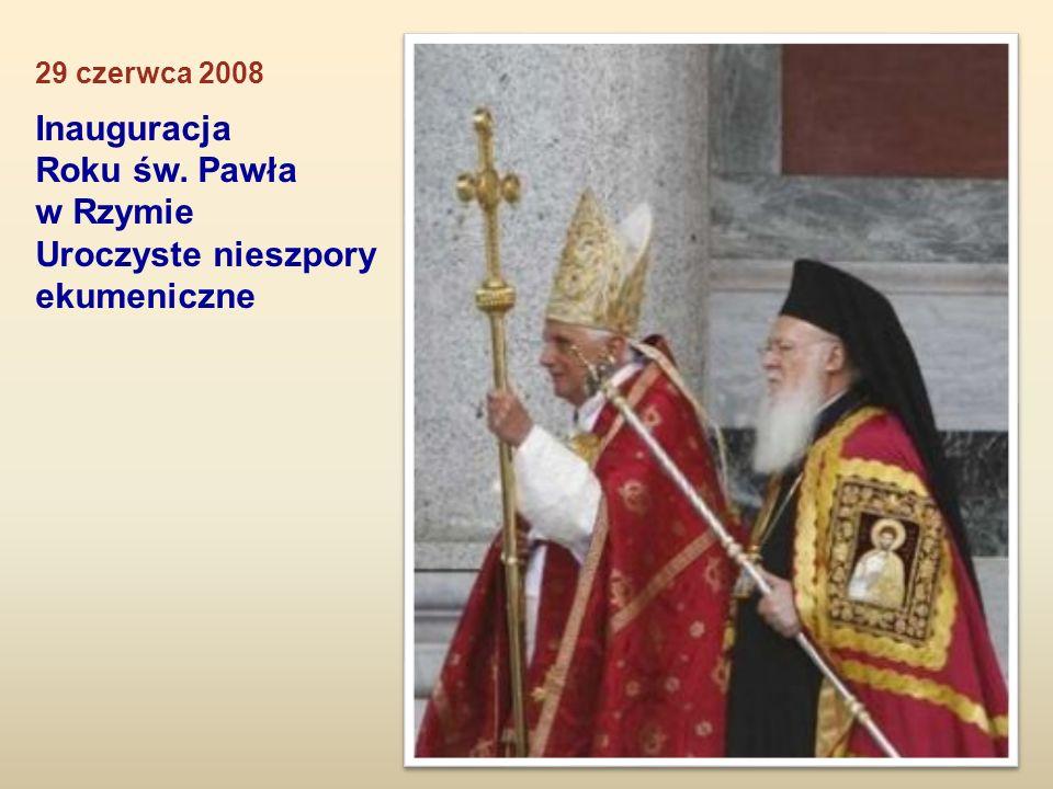 29 czerwca 2008 Inauguracja Roku św. Pawła w Rzymie Uroczyste nieszpory ekumeniczne