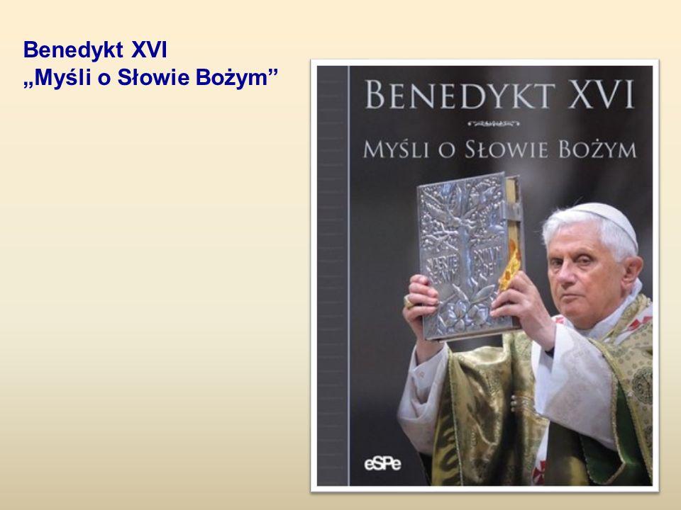 Benedykt XVI Myśli o Słowie Bożym