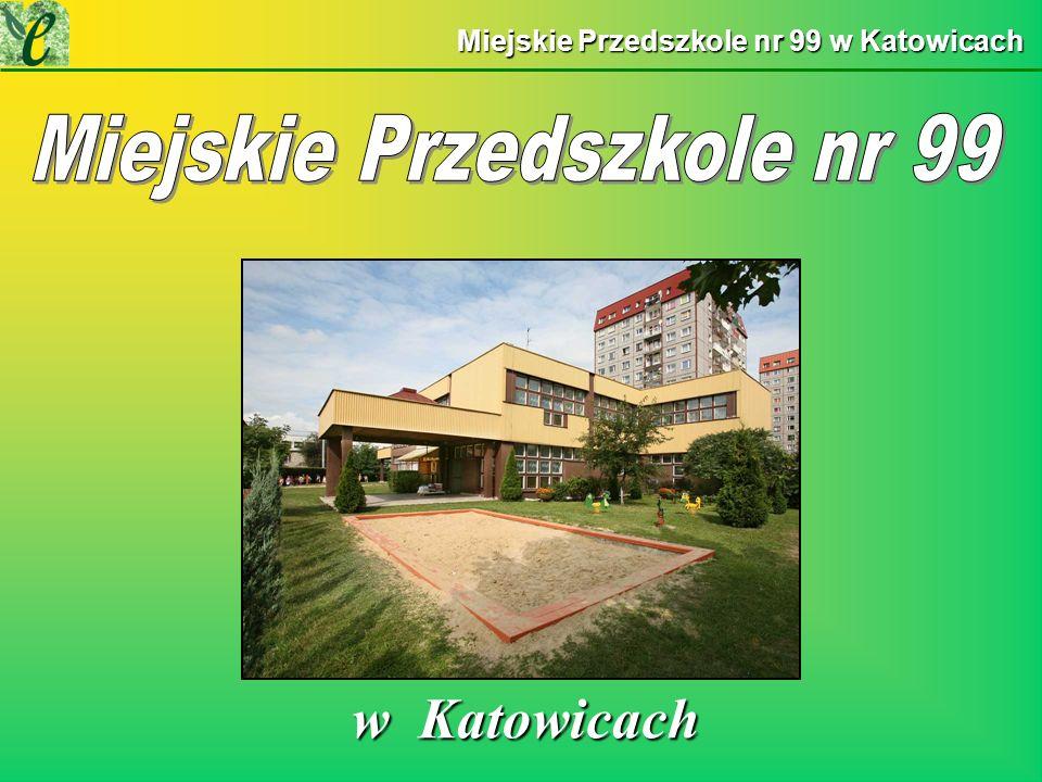Miejskie Przedszkole nr 99 w Katowicach w Katowicach w Katowicach