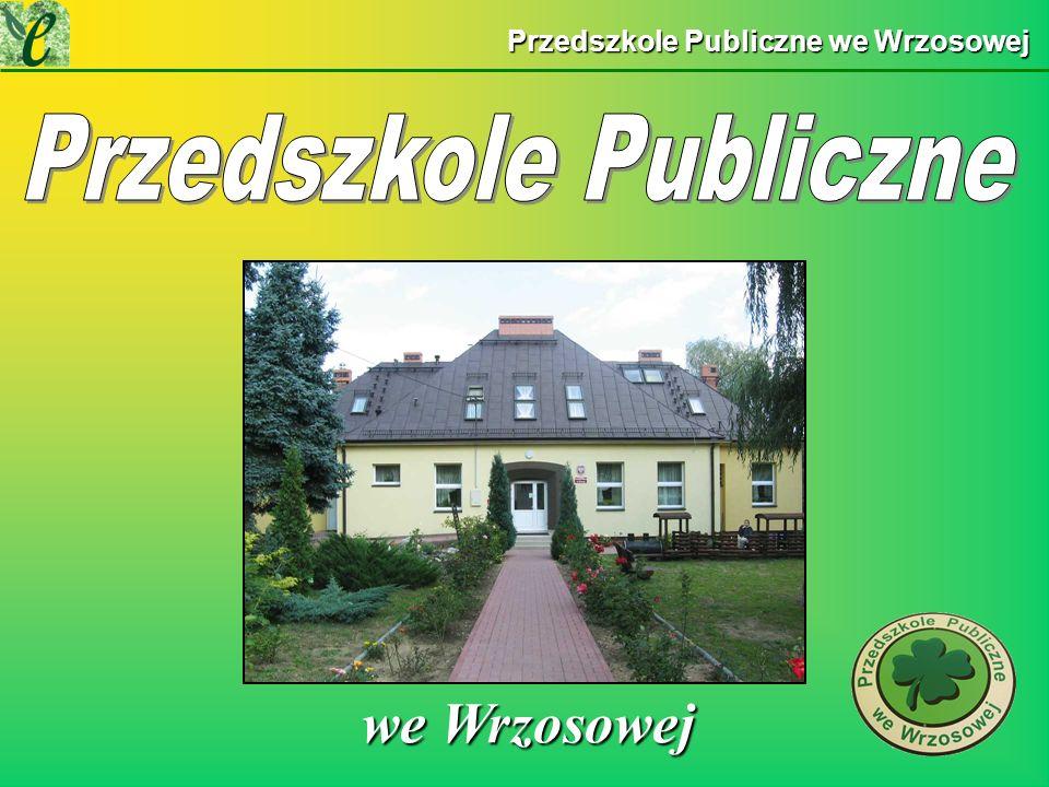 Przedszkole Publiczne we Wrzosowej we Wrzosowej we Wrzosowej