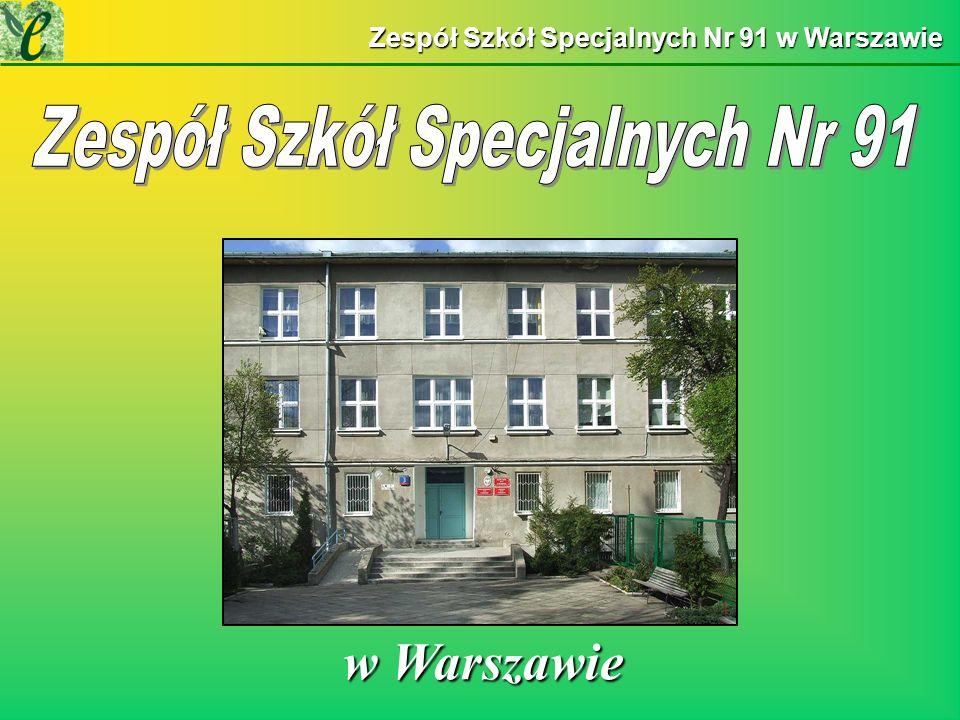 Zespół Szkół Specjalnych Nr 91 w Warszawie w Warszawie w Warszawie