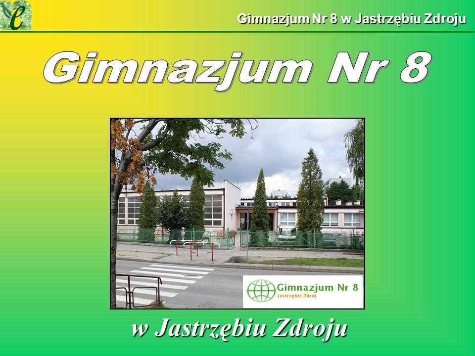 Gimnazjum Nr 8 w Jastrzębiu Zdroju w Jastrzębiu Zdroju w Jastrzębiu Zdroju