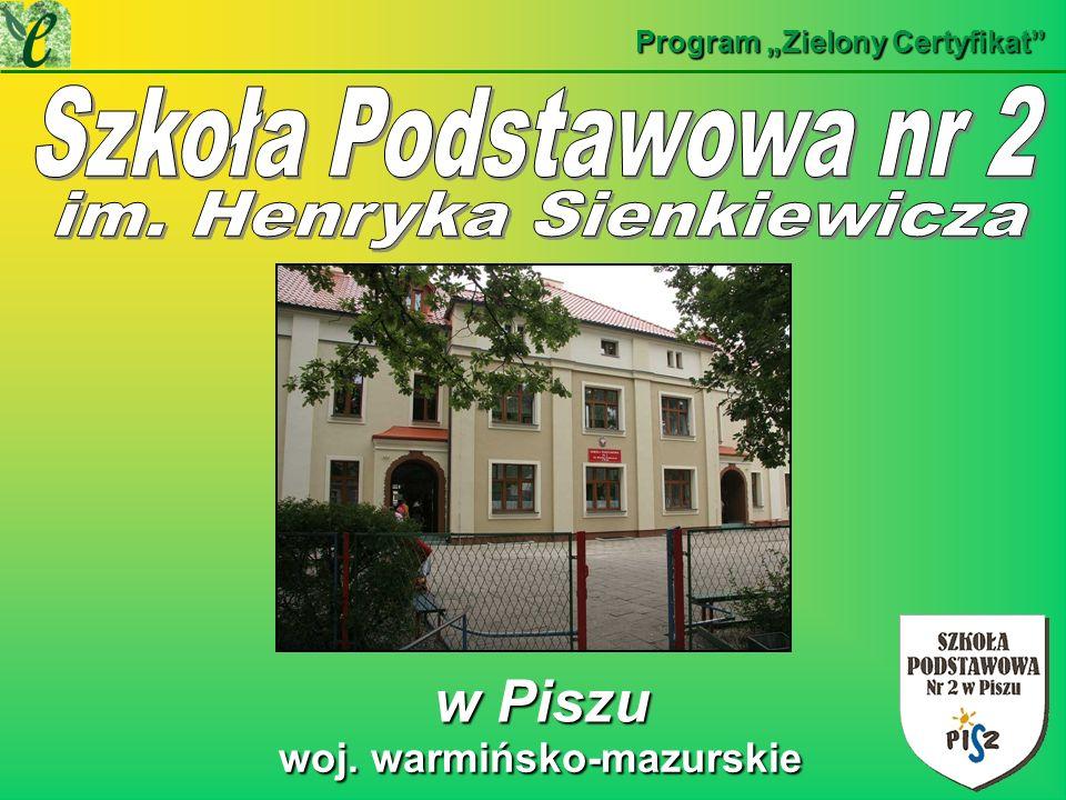 w Piszu w Piszu Program Zielony Certyfikat woj. warmińsko-mazurskie woj. warmińsko-mazurskie