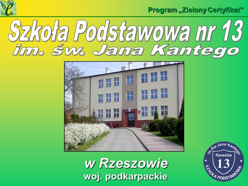 w Rzeszowie w Rzeszowie Program Zielony Certyfikat woj. podkarpackie woj. podkarpackie