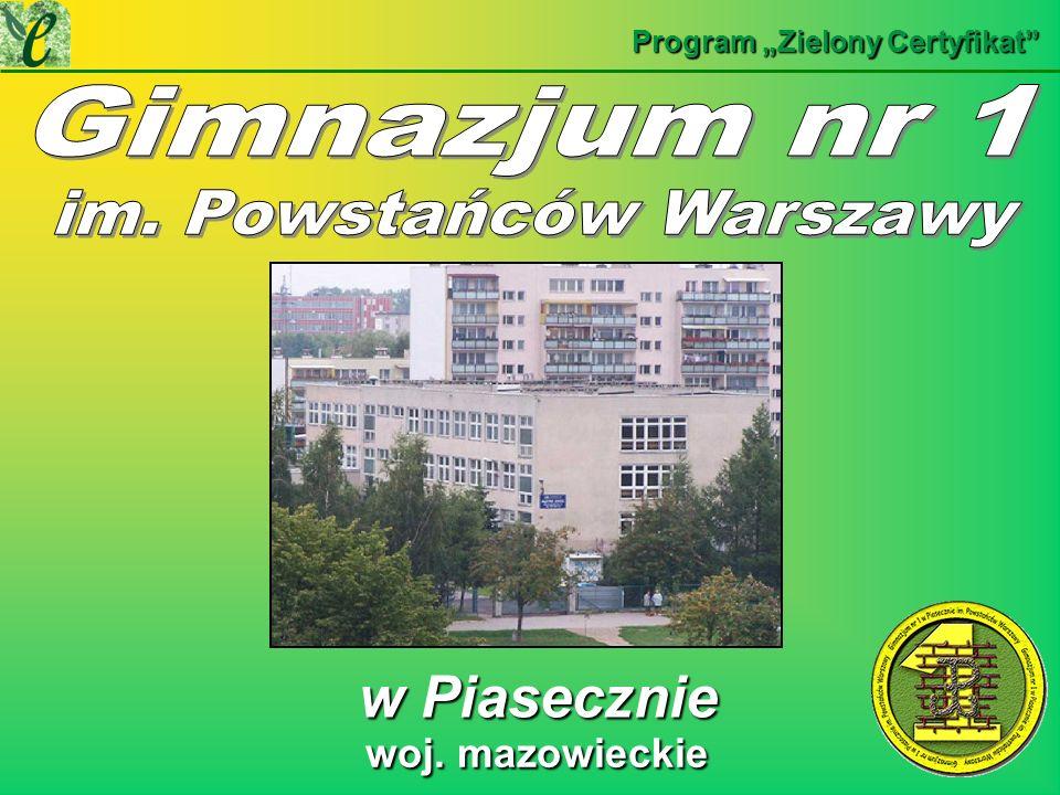 w Piasecznie w Piasecznie Program Zielony Certyfikat woj. mazowieckie woj. mazowieckie