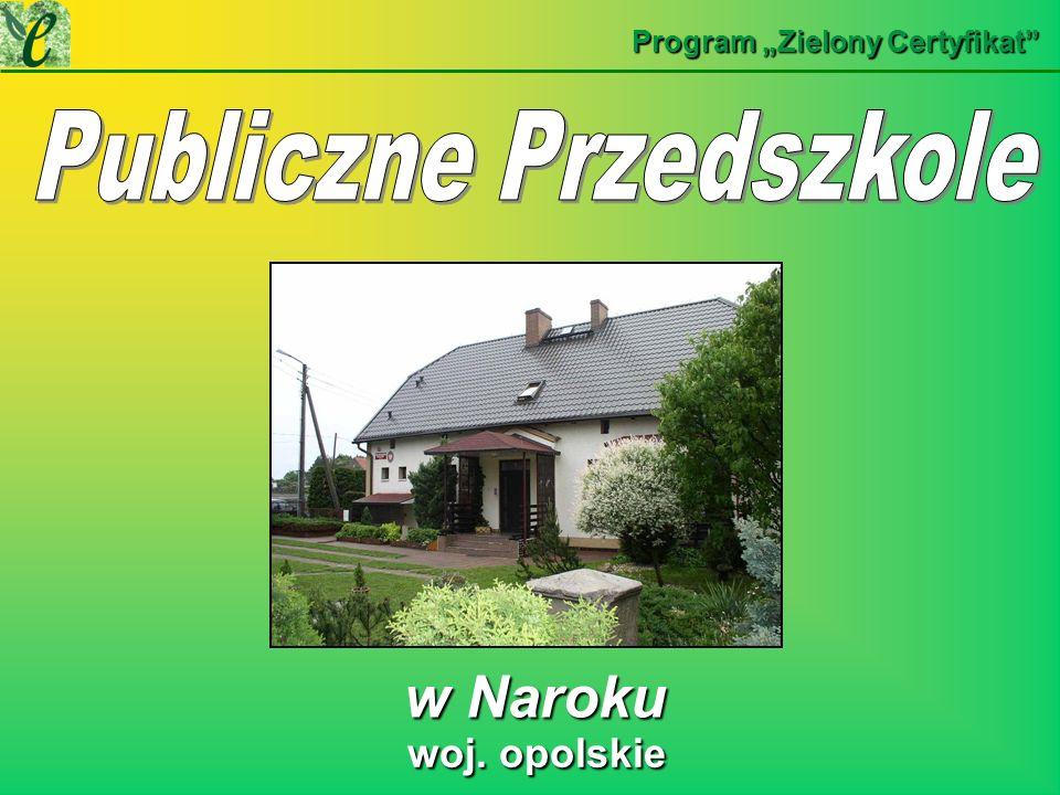 w Naroku w Naroku Program Zielony Certyfikat woj. opolskie woj. opolskie