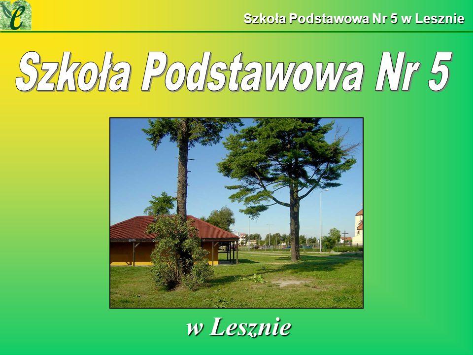 Szkoła Podstawowa Nr 5 w Lesznie w Lesznie w Lesznie
