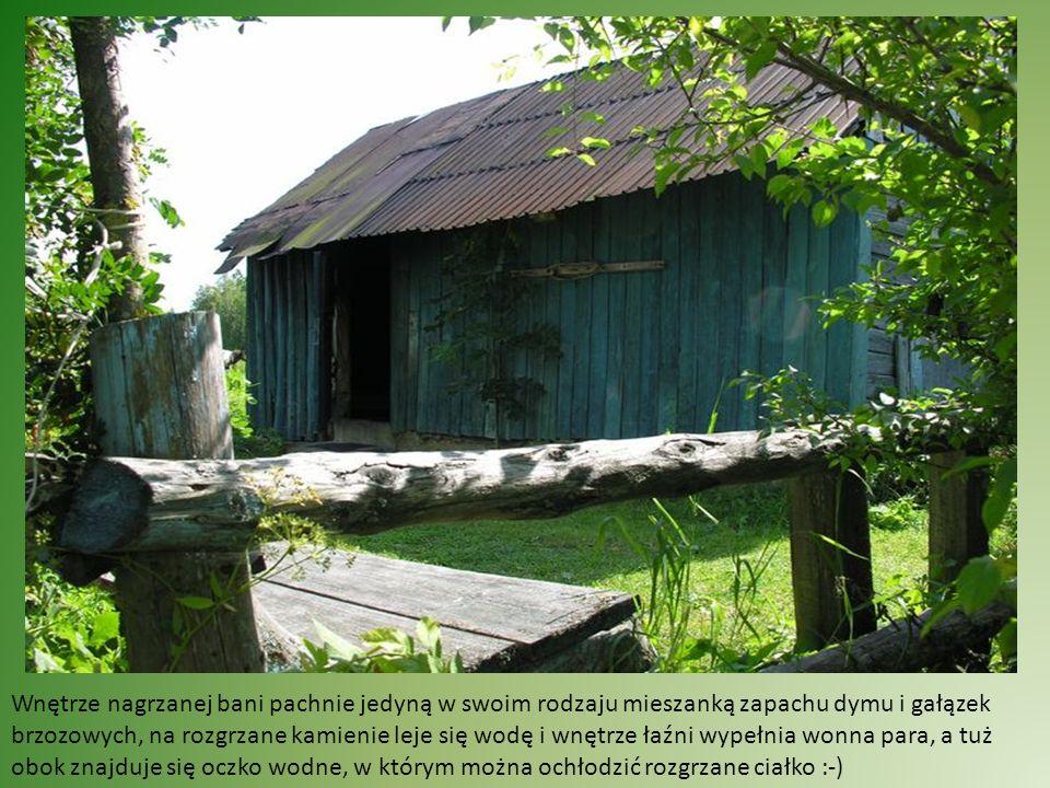 Jest zdumiewające, że żyjąc tu przez ponad 200 lat zdołali uniknąć asymilacji, zachowali swój język i dawne zwyczaje, na Suwalszczyznę przynieśli obyczaj kąpieli w parowej łaźni, zwanej banią :-)