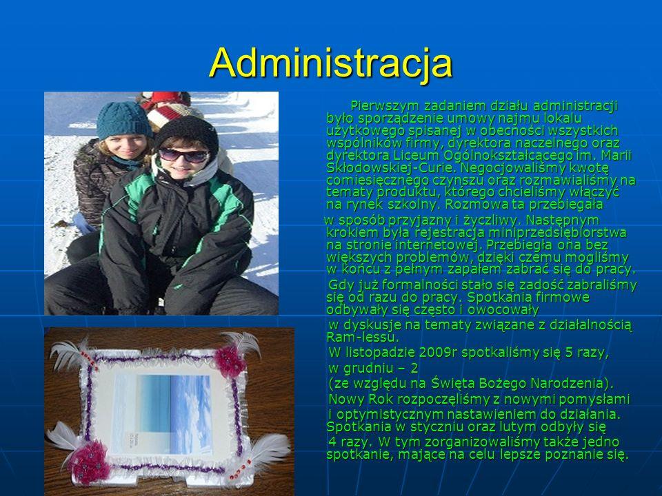 Administracja Pierwszym zadaniem działu administracji było sporządzenie umowy najmu lokalu użytkowego spisanej w obecności wszystkich wspólników firmy