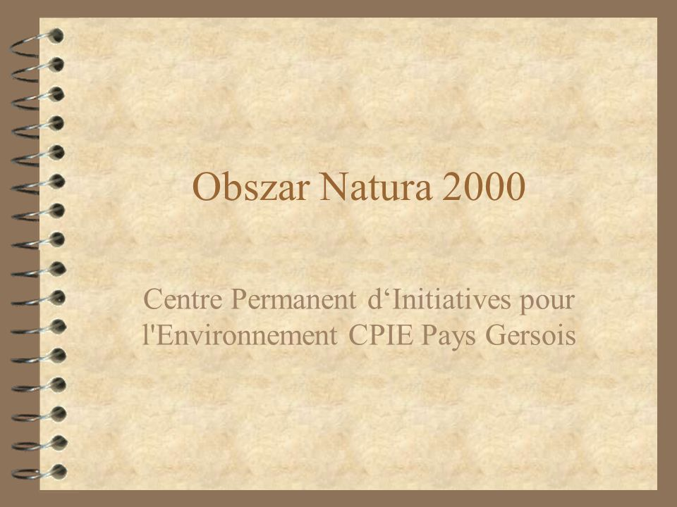 Obszar Natura 2000 Centre Permanent dInitiatives pour l Environnement CPIE Pays Gersois